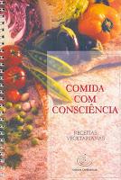 Comida com Consciência - Receitas Vegetarianas